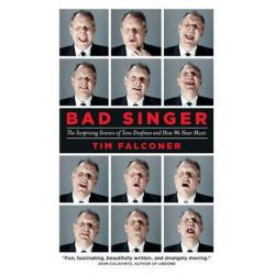 Bad Singer, The Surprising Science of Tone Deafness and How We Hear Music by Tim Falconer   9781770894457   Booktopia Biografie, wspomnienia