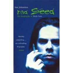Bad Seed, The Biography of Nick Cave by Ian Johnston | 9780349107783 | Booktopia Pozostałe