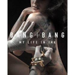 Bang Bang, My Life In Ink by Bang Bang | 9780062382221 | Booktopia
