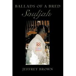 Ballads of a Bred Souljah by Jeffrey Brown | 9781449001025 | Booktopia