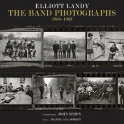 Band Photographs 1968-1969 by Elliott Landy | 9781495022517 | Booktopia