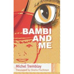 Bambi and Me by Michel Tremblay | 9780889223806 | Booktopia