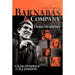 Barnabas & Company, The Cast of the TV Classic Dark Shadows by Craig Hamrick | 9781475910346 | Booktopia