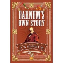 Barnum's Own Story, The Autobiography of P. T. Barnum by P T BARNUM | 9780486811871 | Booktopia Biografie, wspomnienia