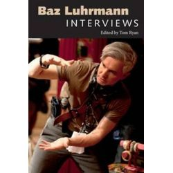 Baz Luhrmann, Interviews by Tom Ryan | 9781496813022 | Booktopia
