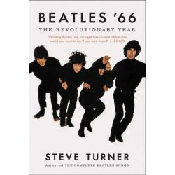 Beatles '66, The Revolutionary Year by Steve Turner | 9780062475589 | Booktopia