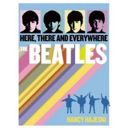 Beatles, Here, There and Everywhere by Nancy J. Hajeski | 9781626860889 | Booktopia