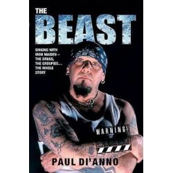 Beast, The Drugs, the Groupies...the Whole Story by Paul Di'anno   9781844548842   Booktopia