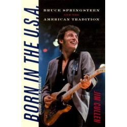 Born in the U.S.A., MUSIC/CULTURE by Jim Cullen | 9780819567611 | Booktopia