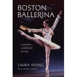Boston Ballerina, A Dancer, a Company, an Era by Laura Young | 9781512600797 | Booktopia Biografie, wspomnienia