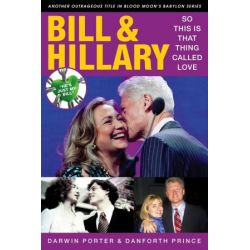 Bill & Hillary, So This Is That Thing Called Love by Darwin Porter | 9781936003471 | Booktopia Biografie, wspomnienia