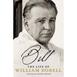 Bill , The Life of William Dobell by Scott Bevan | 9781925030549 | Booktopia Pozostałe