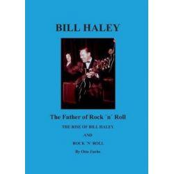 Bill Haley - The Father of Rock & Roll by Otto Fuchs | 9783741248566 | Booktopia Biografie, wspomnienia