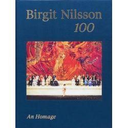 Birgit Nilsson: 100, An Homage by Birgit Nilsson | 9783903153929 | Booktopia