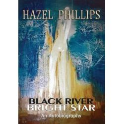Black River Bright Star by Hazel Phillips | 9781922229151 | Booktopia Biografie, wspomnienia