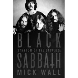 Black Sabbath: Symptom of the Universe, Symptom of the Universe by Mick Wall | 9781250051349 | Booktopia Biografie, wspomnienia