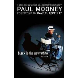 Black Is the New White by Paul Mooney | 9781416587965 | Booktopia Biografie, wspomnienia
