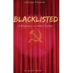 Blacklisted, A Biography of Dalton Trumbo by Jennifer Warner | 9781500205379 | Booktopia Biografie, wspomnienia
