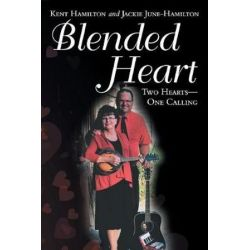 Blended Heart, Two Hearts-One Calling by Kent Hamilton | 9781973631880 | Booktopia