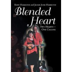 Blended Heart, Two Hearts-One Calling by Kent Hamilton | 9781973631903 | Booktopia