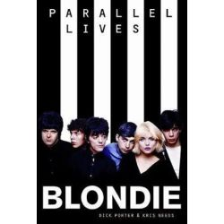 Blondie, Parallel Lives Revised Edition by Dick & Needs, Kris Porter | 9781785582943 | Booktopia Biografie, wspomnienia