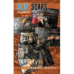Blue Scars, The Badge of a Miner by Chopper Davies | 9781456783730 | Booktopia Pozostałe