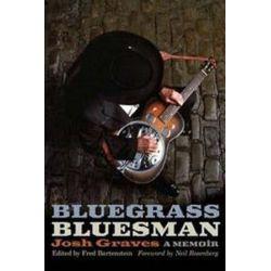 Bluegrass Bluesman, A Memoir by Josh Graves | 9780252078644 | Booktopia Pozostałe
