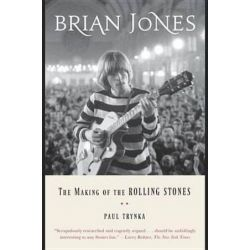 Brian Jones, The Making of the Rolling Stones by Paul Trynka | 9780147516459 | Booktopia Biografie, wspomnienia