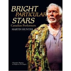 Bright Particular Stars, Canadian Performers by Martin Hunter | 9781771612166 | Booktopia Biografie, wspomnienia