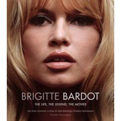 Brigitte Bardot : The Life, the Legend, the Movies by Ginette Vincendeau | 9781780975498 | Booktopia