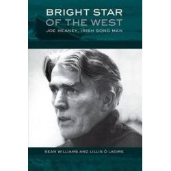 Bright Star of the West, Joe Heaney, Irish Song Man by Sean Williams | 9780190469627 | Booktopia