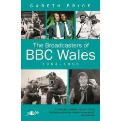 Broadcasters of BBC Wales, 1964-1990, The by Gareth Price | 9781784614645 | Booktopia Biografie, wspomnienia