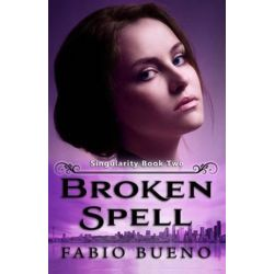 Broken Spell by Fabio Bueno | 9780985877941 | Booktopia Biografie, wspomnienia