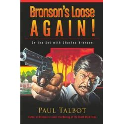 Bronson's Loose Again! on the Set with Charles Bronson by Paul Talbot | 9781593938970 | Booktopia Pozostałe