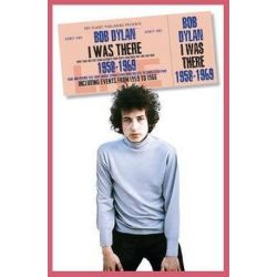 Bob Dylan, I Was There 1958-1969 by Neil Cossar | 9781911346418 | Booktopia Biografie, wspomnienia