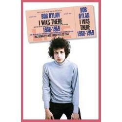 Bob Dylan, I Was There 1958-1969 by Neil Cossar   9781911346418   Booktopia Biografie, wspomnienia