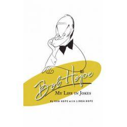 Bob Hope, My Life in Jokes by Bob Hope | 9781401307424 | Booktopia Biografie, wspomnienia