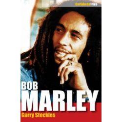 Bob Marley, Caribbean Lives by Garry Steckles | 9781405081436 | Booktopia Biografie, wspomnienia