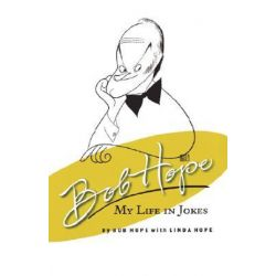 Bob Hope, My Life in Jokes by Bob Hope   9781401300951   Booktopia