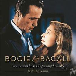 Bogie & Bacall, Love Lessons from a Legendary Romance by Cindy De La Hoz | 9780762457960 | Booktopia Biografie, wspomnienia