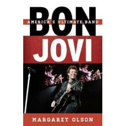 Bon Jovi, America's Ultimate Band by Margaret Olson | 9781538118221 | Booktopia Biografie, wspomnienia