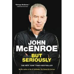 But Seriously by John McEnroe | 9780316324885 | Booktopia Biografie, wspomnienia