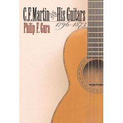 C. F. Martin and His Guitars, 1796-1873, H. Eugene and Lillian Youngs Lehman Series by Philip F. Gura | 9780807828014 | Booktopia Biografie, wspomnienia