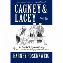 Cagney & Lacey ... and Me by Barney Rosenzweig | 9780595411931 | Booktopia