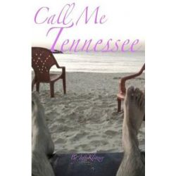Call Me Tennessee by Jeff Klitzner | 9780615490786 | Booktopia