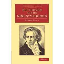 Cambridge Library Collection - Music, Beethoven and his Nine Symphonies by Sir George Grove | 9781108068581 | Booktopia Biografie, wspomnienia
