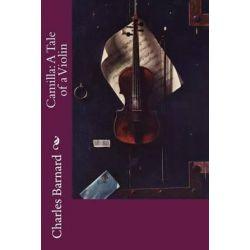 Camilla, A Tale of a Violin by Charles Barnard | 9781515058694 | Booktopia