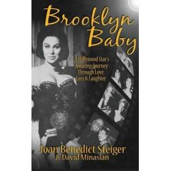 Brooklyn Baby, A Hollywood Star's Amazing Journey Through Love, Loss & Laughter (Hardback) by Joan Steiger | 9781593939151 | Booktopia Biografie, wspomnienia
