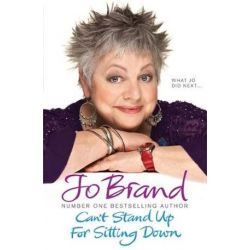 Can't Stand Up For Sitting Down by Jo Brand | 9780755355280 | Booktopia Biografie, wspomnienia