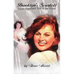 Brooklyn's Scarlett Susan Hayward, Fire in the Wind by Gene Arceri | 9781629330051 | Booktopia